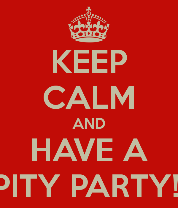 keep-calm-and-have-a-pity-party-2