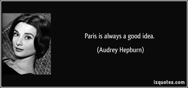 quote-paris-is-always-a-good-idea-audrey-hepburn-83559