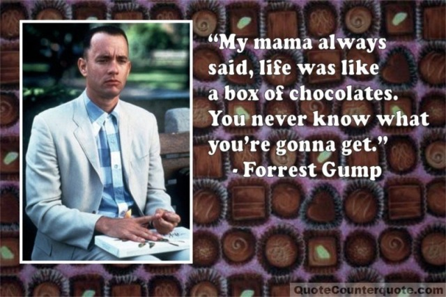 Forrest-Gump-Life-is-like-a-box-of-chocolates-quote-8x6-5B1-5D
